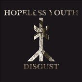 Hopeless Youth: Disgust [3/18]