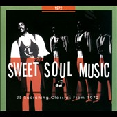 Various Artists: Sweet Soul Music: 1972 [Digipak]