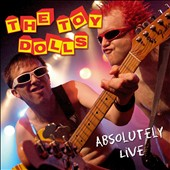 Toy Dolls (Girl Group)/Toy Dolls (Punk): Absolutely Live