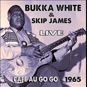 Skip James/Bukka White: Live: Cafe au Go Go 1965 [Slipcase] *