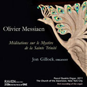 Olivier Messiaen: Meditations sur le Mystere de la Sainte Trinite / Jon Gillock, Organ at the Church of Ascension, New York