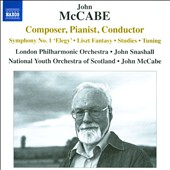 John McCabe (b.1939): Composer, Pianist, Conductor - Symphony No. 1; Liszt Fantasy; et al. / John McCabe, piano; London PO; John Snashall. Nat'l Youth Orch. of Scotland; McCabe