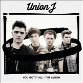 Union J (X-Factor): You Got It All: The Album