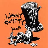 Johnny Society: Wood