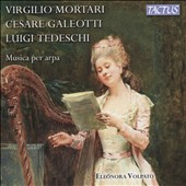 Music for Harp, by Mortari, Galeotti & Tedeschi / Eleonara Volpato, harp