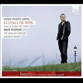 Handel: 'As steals the morn' - Arias & Scenes for Tenor / Mark Padmore, tenor; The English Concert; Manze