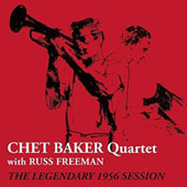 Chet Baker (Trumpet/Vocals/Composer)/Russ Freeman (Piano): The Legendary 1956 Session