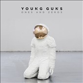 Young Guns (Rock/Alt Rock): Ones and Zeros
