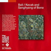 Various Artists: Bali/Kecak and Sanghyang of Bona