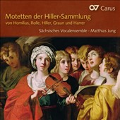 Four-part motets and arias by Baroque composers Homilius, Rolle, Hiller, Graun & Harrer edited by Johann Adam Hiller  / Saxon Vocal Ensemble