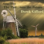 Derek Gifford: Songs from the Past Into the Future
