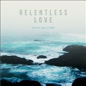 Heath Williams: Relentless Love