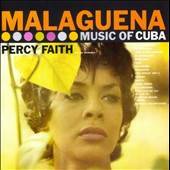 Percy Faith: Malaguena: The Music of Cuba/Kismet Music from the Broadway Production