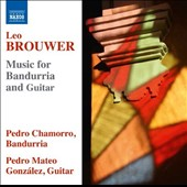 Leo Brouwer (b.1939): Music for Bandurria and Guitar / Pedro Chamorro, bandurria; Pedro Mateo Gonzalez, guitar