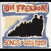 Chris Vallillo: Oh Freedom! Songs of the Civil Rights Movement [Slipcase]