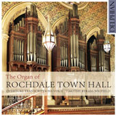 The Organ of Rochdale Town Hall: Overture Transcriptions, Vol. 2 - Overtures to Oberon, La Traviata, Merry Wives of Windsor, Jessonda, Ptolemy et al. / Timothy Byram Wigfield, organ