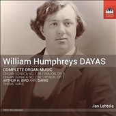 William Humphreys Dayas (1863-1903): Organ Sonatas Nos. 1 & 2; Arthur H. Bird (1856-1923):Theme various / Jan Lehtola, organ