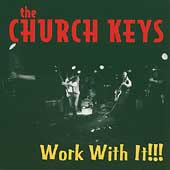 The Church Keys: Work with It!!!