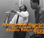 Albert Ayler: European Radio Studio Recordings 1964 *
