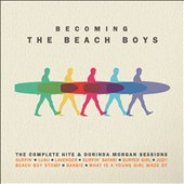 The Beach Boys: Becoming The Beach Boys: The Complete Hite & Dorinda Morgan Sessions [Digipak]