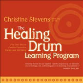 Christine Stevens: The Healing Drum Learning Program: Play Your Way to Creativeexpression, Energy, And Well-Being [Digipak] [10/28]