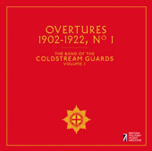 The Band of the Coldstream Guards, Vol. 1: Overtures 1902-1922, No. 1