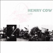 Henry Cow: Vol. 9: Late [3/10]