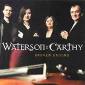 Waterson:Carthy: Broken Ground
