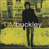 Tim Buckley: Morning Glory: The Tim Buckley Anthology