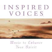 Inspired Voices - Music to Enhance Your Spirit