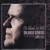 Gibbons: The Woods So Wild, etc / John Toll