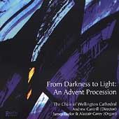 From Darkness to Light / Wellington Cathedral Choir, et al