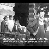 Various Artists: London is the Place For Me: Trinidadian Calypso In London, 1950-1956