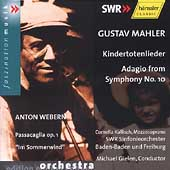 Mahler: Kindertotenlieder, etc;  Webern: Passacaglia /Gielen