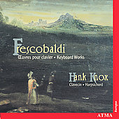 Frescobaldi: Keyboard Works / Hank Knox