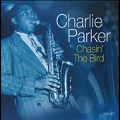 Charlie Parker (Sax): Chasin' the Bird [Synergy] [Box]