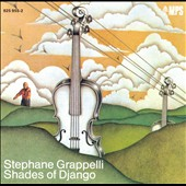 Stéphane Grappelli: Shades of Django