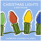 Oakwood Chamber Players: Christmas Lights--A New Strand *