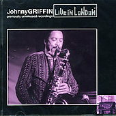 Johnny Griffin: Live in London