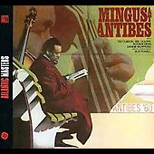 Charles Mingus: Mingus at Antibes