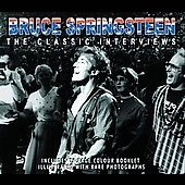 Bruce Springsteen: The Classic Interviews