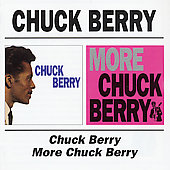Chuck Berry: Chuck Berry/More Chuck Berry