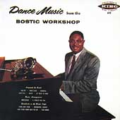 Earl Bostic: Dance Music from the Bostic Workshop