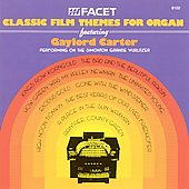 Gaylord Carter: Classic Film Themes for Organ *
