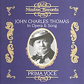 Prima Voce - John Charles Thomas in Opera & Song