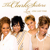 The Clark Sisters (Gospel): Live: One Last Time