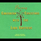 Lara Brothers: Parang: Carribean Christmas with the Lara Brothers [Digipak] *