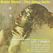 Art Farmer and His Orchestra: Brass Shout/The Aztec Suite