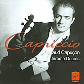 Capriccio - Mendelssohn, Schubert, Debussy, etc / Renaud Capu&ccedil;on, J&eacute;r&ocirc;me Ducros