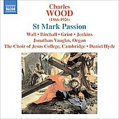 Wood: St Mark Passion;  Bairstow: Toccata and Prelude on